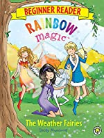 Rainbow Magic Beginner Reader: The Weather Fairies: Book 2