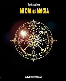 Agenda para Brujas. Mi DIA es MAGIA: Planificador semanal personalizable, ciclos lunares, rituales, frases positivas, mand...
