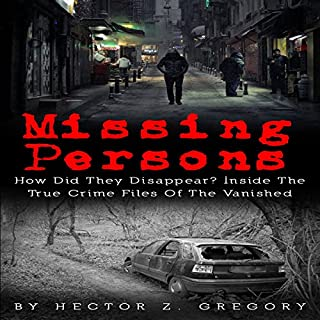 Missing Persons: How Did They Disappear? Inside the True Crime Files of the Vanished audiobook cover art
