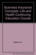 Business Insurance Concepts: Life and Health Continuing Education Course