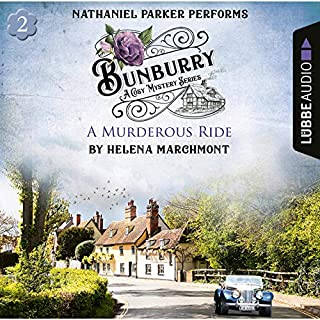 A Murderous Ride     Bunburry - A Cosy Mystery Series 2              By:                                                                                                                                 Helena Marchmont                               Narrated by:                                                                                                                                 Nathaniel Parker                      Length: 2 hrs and 35 mins     25 ratings     Overall 4.7