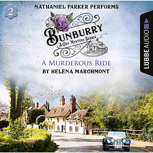 A Murderous Ride: Bunburry - A Cosy Mystery Series 2