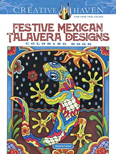 Creative Haven Festive Mexican Talavera Designs Coloring Book (Creative Haven Coloring Books)