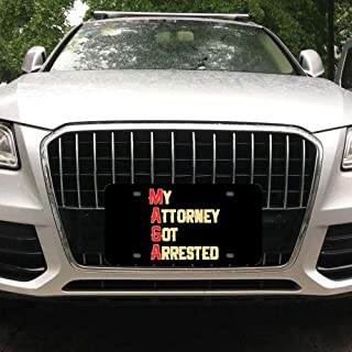 Tian Smile My Attorney Got Arrested Tee MAGA Customized Aluminum License Plate Frame Cover Automobile License Plate Cover and Four-Hole Rectangular Silver License Plate 6
