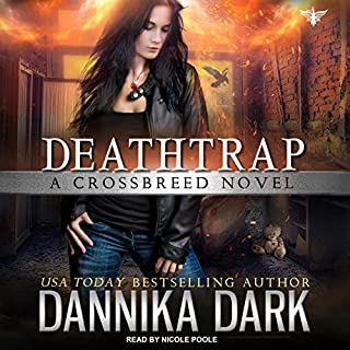 Deathtrap     Crossbreed Series, Book 3              Written by:                                                                                                                                 Dannika Dark                               Narrated by:                                                                                                                                 Nicole Poole                      Length: 10 hrs and 37 mins     9 ratings     Overall 4.9