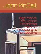High Marks: The Lincoln Continental Mark VI: A Designer's Perspective