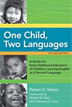 One Child, Two Languages: A Guide for Early Childhood Educators of Children Learning English as a Second Language, Second ...