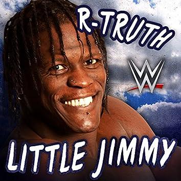 Little Jimmy (R-Truth)