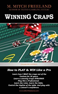 Winning Craps: How to Play & Win Like a Pro. Learn How I Beat the Craps out of the Casinos for 30 Years (CRAPS STRATEGY FOR BEGINNERS AND SEASONED PLAYERS) (Gamblers Express Series)