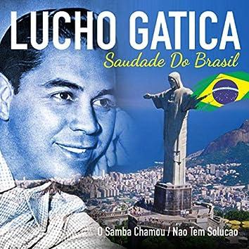 Saudade do Brasil: O Samba Chamou / Nao Tem Solução
