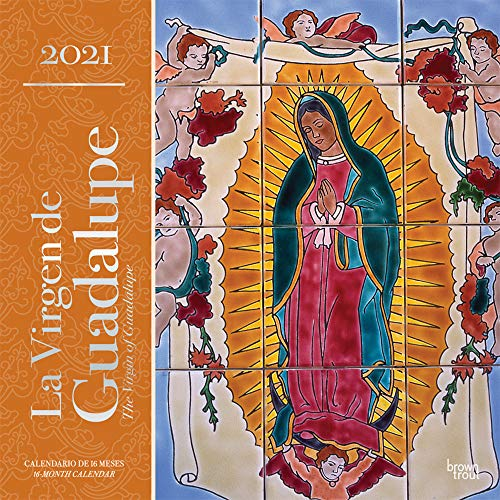 La Virgen De Guadalupe 2021 Calendar: Foil Stamped Cover