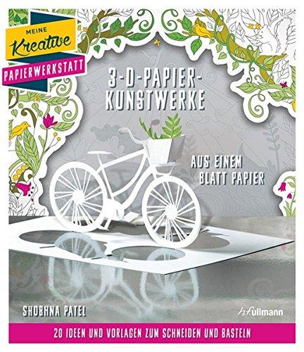 3-D-Papierkunstwerke aus einem Blatt Papier: 20 Ideen und Vorlagen zum Schneiden und Basteln (Meine kreative Papierwerkstatt)