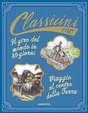 Il giro del mondo in 80 giorni di Jules Verne-Viaggio al centro della terra di Jules Verne. Ediz. a colori (Classicini)