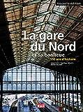La gare du Nord et sa banlieue - 150 ans d'histoire