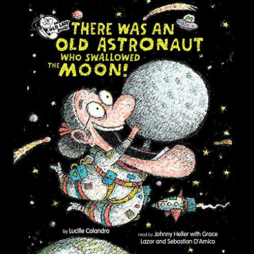 There Was an Old Astronaut Who Swallowed the Moon! cover art