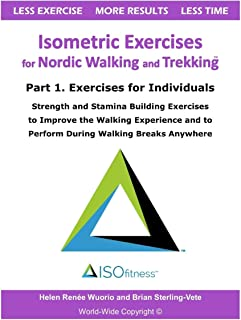 Isometric Exercises for Nordic Walking and Trekking: Part 1. Exercises for Individuals - Strength, Muscle and Stamina Buil...