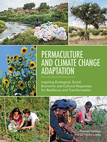 Permaculture and Climate Change Adaptation: Inspiring Ecological, Social, Economic and Cultural Responses for Resilience
