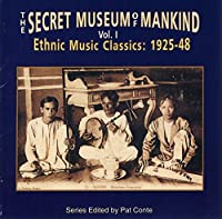 The Secret Museum Of Mankind Volume 1 - Ethnic Music Classics 1925-1948 by Various Artists (1995-08-22)