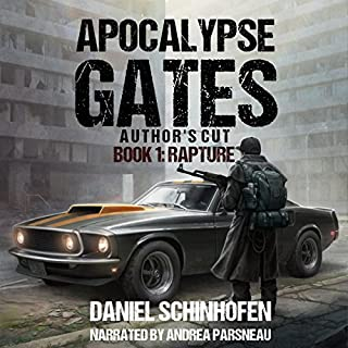 Rapture     Apocalypse Gates Author's Cut, Book 1              By:                                                                                                                                 Daniel Schinhofen                               Narrated by:                                                                                                                                 Andrea Parsneau                      Length: 11 hrs and 30 mins     44 ratings     Overall 4.5