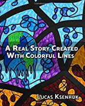 A Real Story Created With Colorful Lines