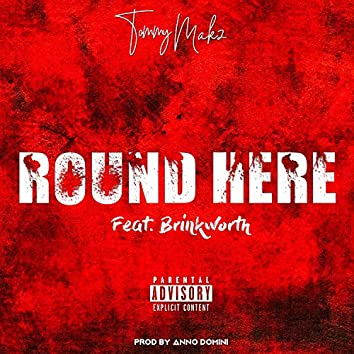 Round Here (feat. Brinkworth)