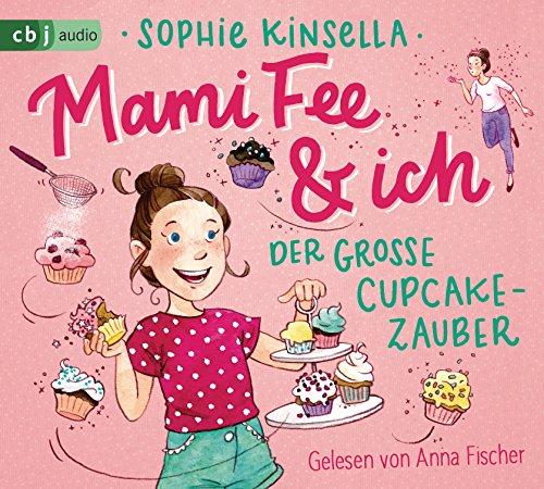 Mami Fee & ich - Der große Cupcake-Zauber (Die Mami Fee & ich-Reihe, Band 1)
