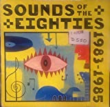 Sounds of the Eighties - The Rolling Stone Collection: 1983-1985