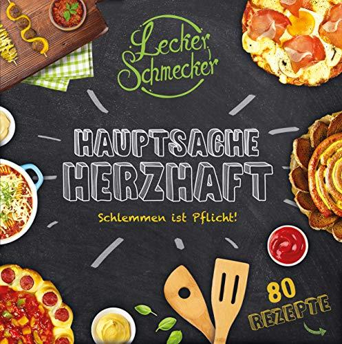 Leckerschmecker - Hauptsache Herzhaft: Schlemmen ist Pflicht!