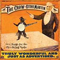 The Crow: New Songs for the Five String Banjo by Steve Martin (2009-05-19)