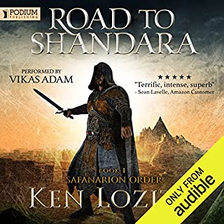 Road to Shandara     Safanarion Order, Book 1              By:                                                                                                                                 Ken Lozito                               Narrated by:                                                                                                                                 Vikas Adam                      Length: 11 hrs and 14 mins     61 ratings     Overall 4.2