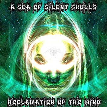 Reclamation of the Mind