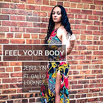 Feel Your Body (feat. Gallo Locknez)