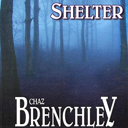 Shelter                   By:                                                                                                                                 Chaz Brenchley                               Narrated by:                                                                                                                                 Matt Loveridge                      Length: 7 hrs and 46 mins     Not rated yet     Overall 0.0