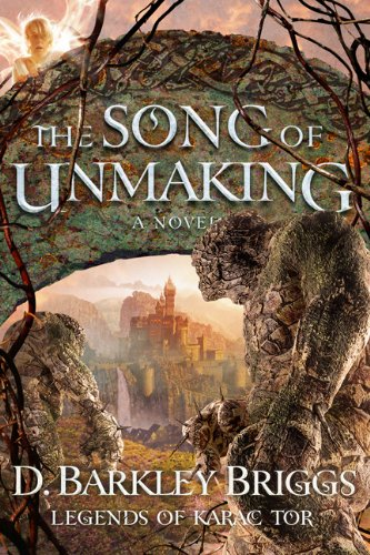 The Song of Unmaking (Legends of Karac Tor, Volume 3, Band 3)