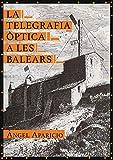 La Telegrafia ÒPTICA A les Balears: 70 (Arbre de mar)