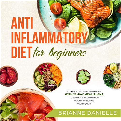 Anti-Inflammatory Diet for Beginners Audiobook By Brianne Danielle cover art