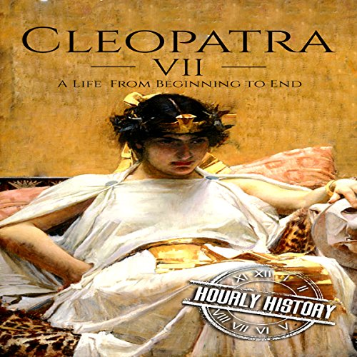 Cleopatra     A Life from Beginning to End              By:                                                                                                                                 Hourly History                               Narrated by:                                                                                                                                 Christopher Boozell                      Length: 1 hr and 13 mins     Not rated yet     Overall 0.0