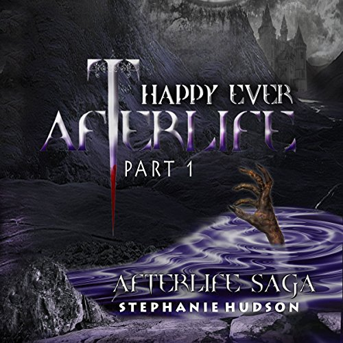 Happy Ever Afterlife Part 1 audiobook cover art