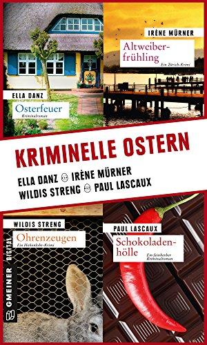 Kriminelle Ostern (Kriminalromane im GMEINER-Verlag)