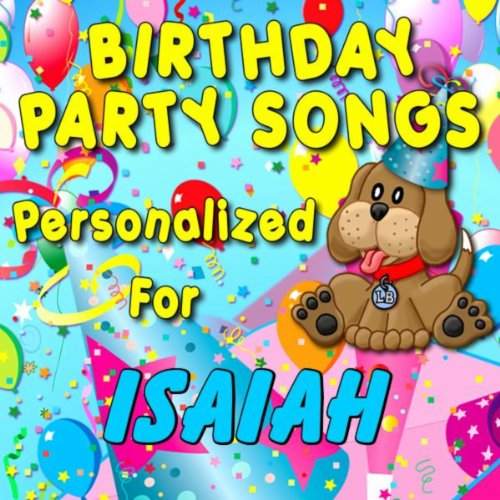 Birthday Party Songs - Personalized For Isaiah