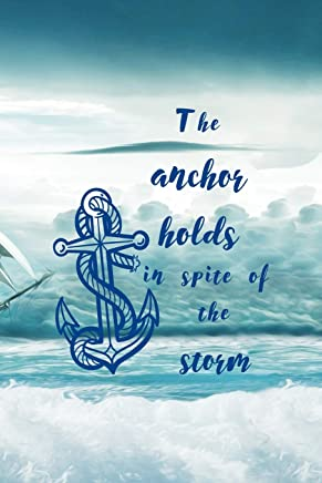 The Anchor Holds In Spite Of The Storm: Blank Lined Notebook ( Sailor ) Boat