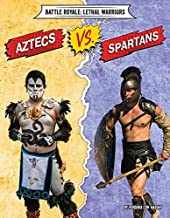 Aztecs Vs. Spartans (Battle Royale: Lethal Warriors)