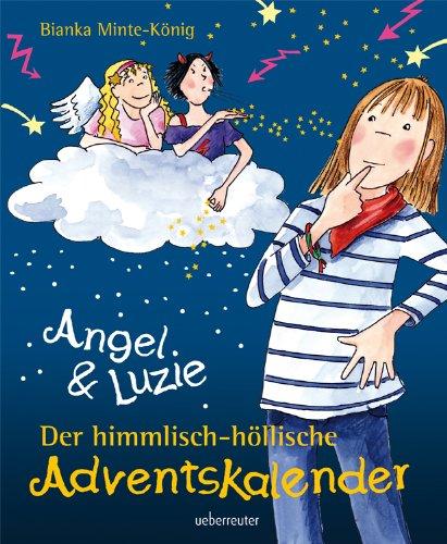 Angel & Luzie Der himmlisch-höllische Adventskalender