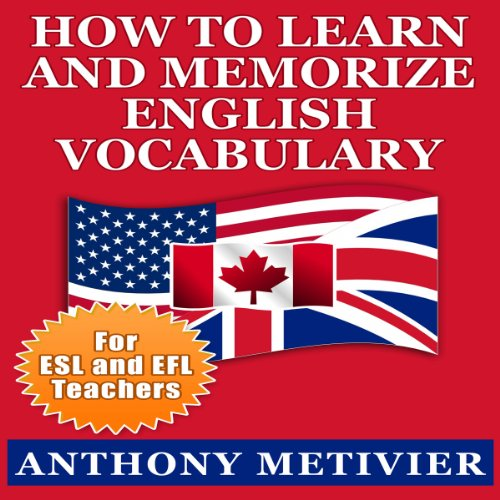 How to Learn and Memorize English Vocabulary Using a Memory Palace Specifically Designed for the English Language     Special Edition for ESL & EFL Teachers              By:                                                                                                                                 Anthony Metivier                               Narrated by:                                                                                                                                 Chris Brinkley                      Length: 2 hrs and 15 mins     14 ratings     Overall 3.6