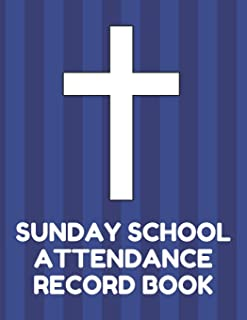 Sunday School Attendance Record Book: Attendance Chart Register for Sunday School Classes, Blue Cover