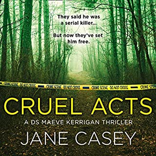 Cruel Acts                   By:                                                                                                                                 Jane Casey                               Narrated by:                                                                                                                                 Caroline Lennon                      Length: 12 hrs and 28 mins     36 ratings     Overall 4.6