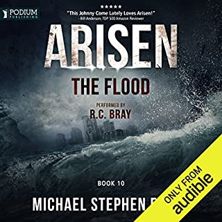 The Flood     Arisen, Book 10              Written by:                                                                                                                                 Michael Stephen Fuchs                               Narrated by:                                                                                                                                 R.C. Bray                      Length: 9 hrs and 9 mins     13 ratings     Overall 4.8