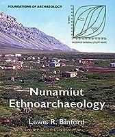 Nunamiut Ethnoarchaeology (Foundations of Archaeology)