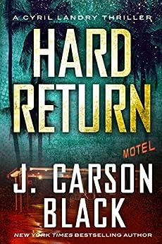 Hard Return (Cyril Landry Thriller) by [J. Carson Black]
