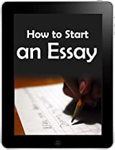 How to Start an Essay: Create The Perfect Introduction in 5 Minutes! (Quick Start Guides)